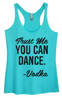 Womens Tri-Blend Tank Top - Trust Me You Can Dance. - Vodka Funny Shirt Small / Vintage Blue
