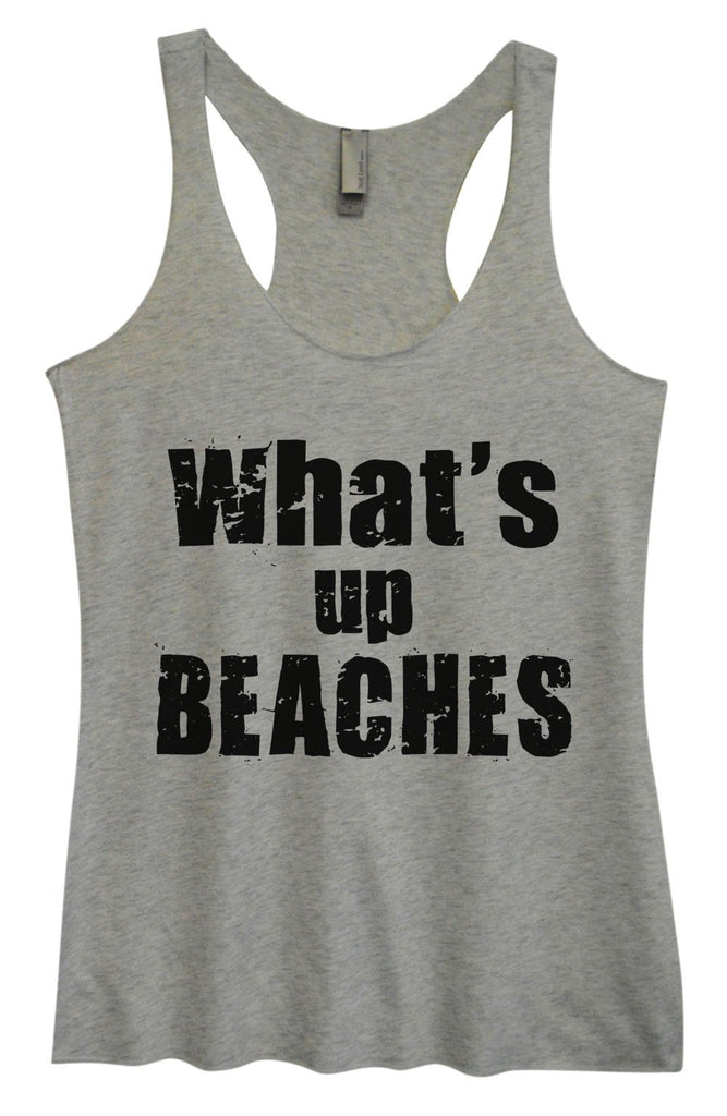 Womens Tri-Blend Tank Top - What's Up Beaches Funny Shirt Small / Vintage Grey