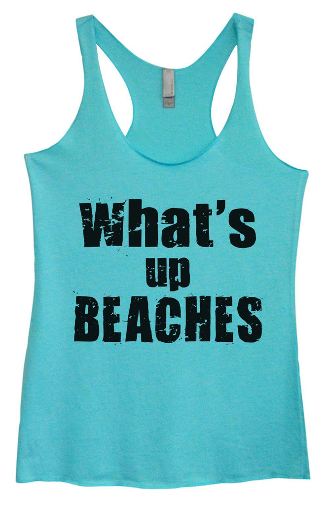 Womens Tri-Blend Tank Top - What's Up Beaches Funny Shirt Small / Vintage Blue