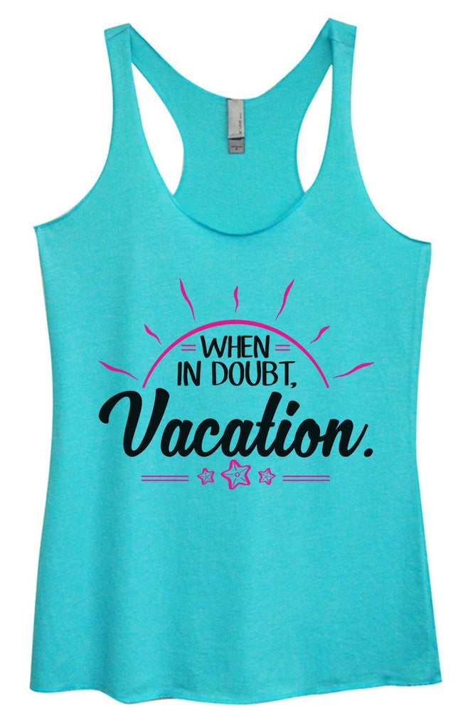 Womens Tri-Blend Tank Top - When In Doubt. Vacation. Funny Shirt Small / Vintage Blue