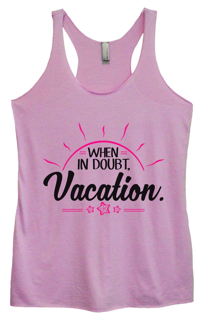 Womens Tri-Blend Tank Top - When In Doubt. Vacation. Funny Shirt Small / Vintage Lilac