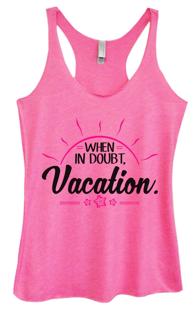 Womens Tri-Blend Tank Top - When In Doubt. Vacation. Funny Shirt Small / Vintage Pink
