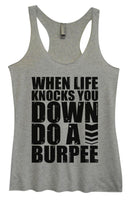 Womens Tri-Blend Tank Top - When Life Knocks You Down Do A Burpee Funny Shirt Small / Vintage Grey