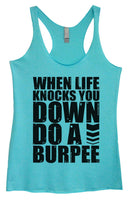 Womens Tri-Blend Tank Top - When Life Knocks You Down Do A Burpee Funny Shirt Small / Vintage Blue