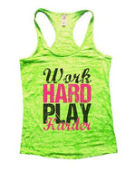 Work Hard Play Harder Burnout Tank Top By Funny Threadz Funny Shirt Small / Neon Green