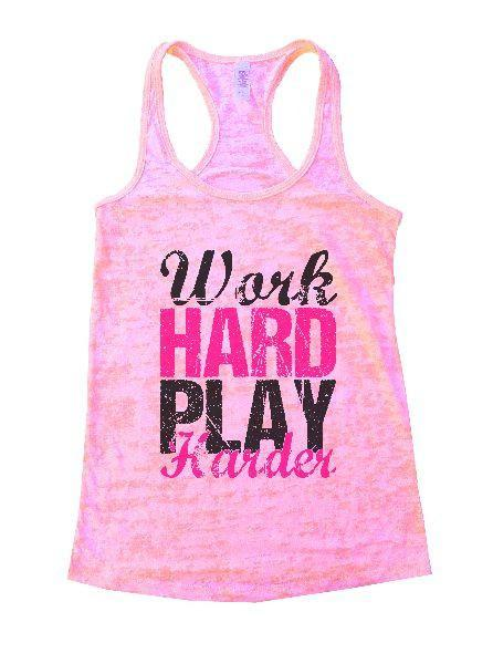 Work Hard Play Harder Burnout Tank Top By Funny Threadz Funny Shirt Small / Light Pink