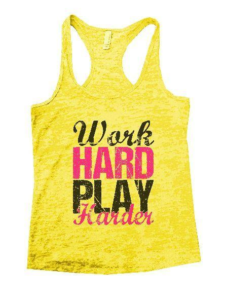 Work Hard Play Harder Burnout Tank Top By Funny Threadz Funny Shirt Small / Yellow