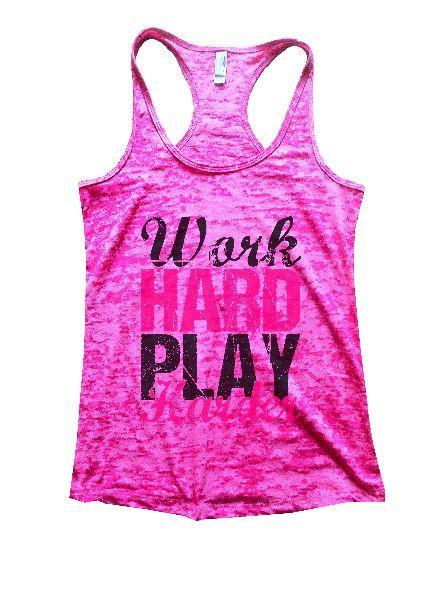Work Hard Play Harder Burnout Tank Top By Funny Threadz Funny Shirt Small / Shocking Pink
