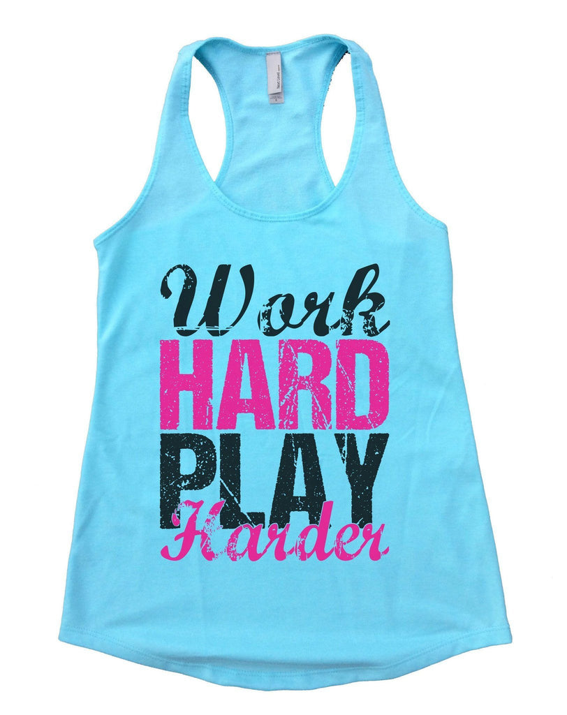 WORK HARD PLAY HARDER Womens Workout Tank Top Funny Shirt Small / Cancun Blue