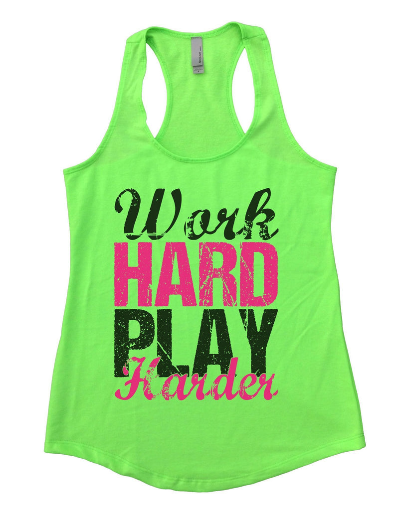 WORK HARD PLAY HARDER Womens Workout Tank Top Funny Shirt Small / Neon Green