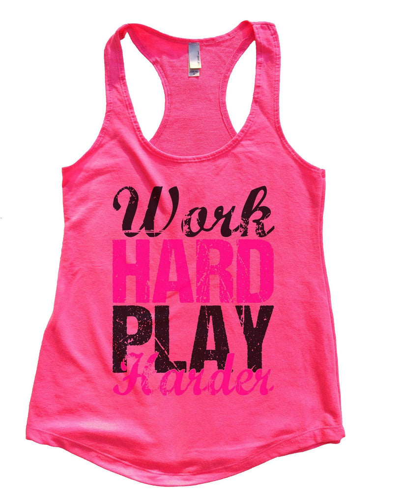 WORK HARD PLAY HARDER Womens Workout Tank Top Funny Shirt Small / Hot Pink