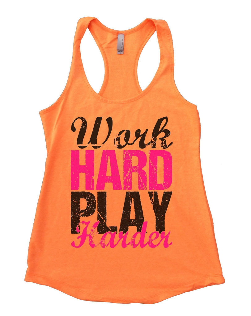 WORK HARD PLAY HARDER Womens Workout Tank Top Funny Shirt Small / Neon Orange