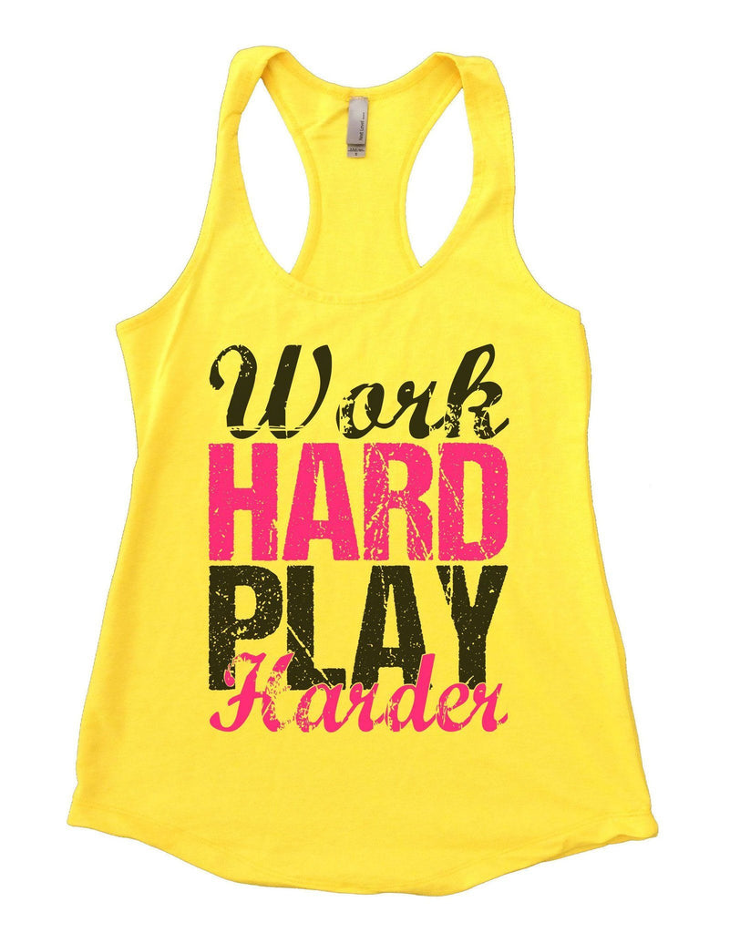 WORK HARD PLAY HARDER Womens Workout Tank Top Funny Shirt Small / Yellow