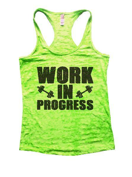 Work In Progress Burnout Tank Top By Funny Threadz Funny Shirt Small / Neon Green