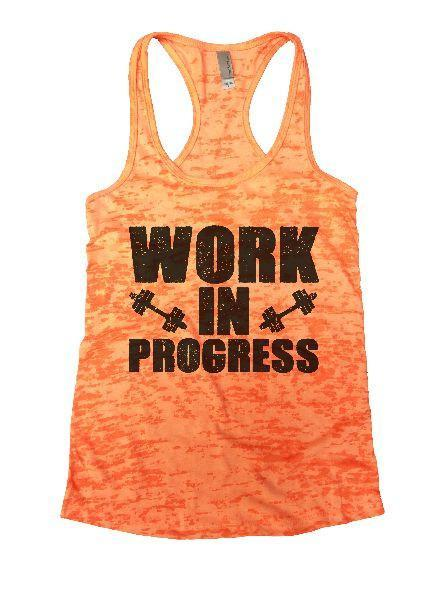 Work In Progress Burnout Tank Top By Funny Threadz Funny Shirt Small / Neon Orange
