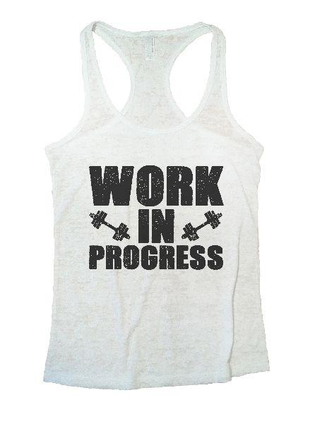 Work In Progress Burnout Tank Top By Funny Threadz Funny Shirt Small / White