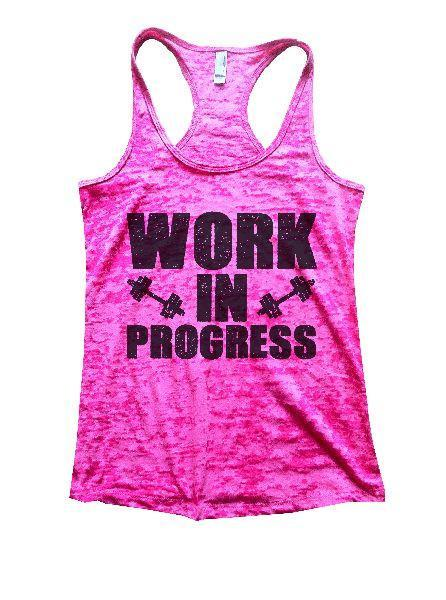 Work In Progress Burnout Tank Top By Funny Threadz Funny Shirt Small / Shocking Pink