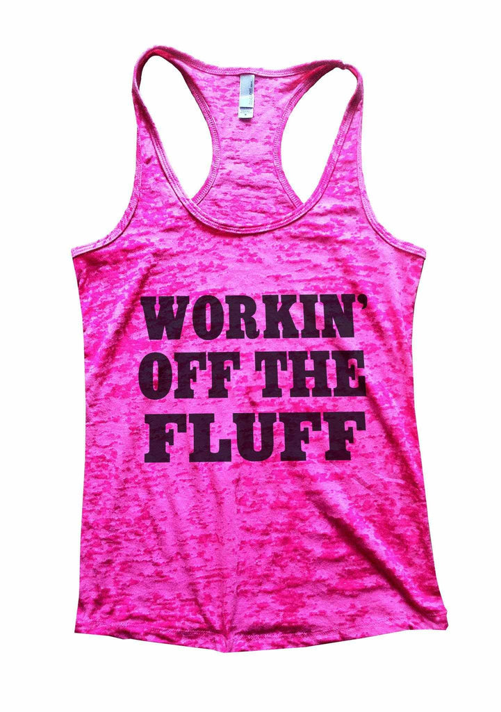 Working Off The Fluff Burnout Tank Top By Funny Threadz Funny Shirt Small / Shocking Pink