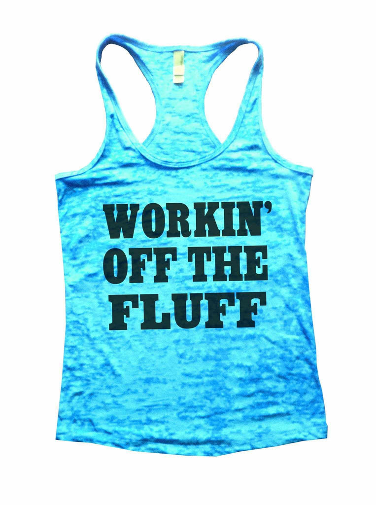 Working Off The Fluff Burnout Tank Top By Funny Threadz Funny Shirt Small / Tahiti Blue