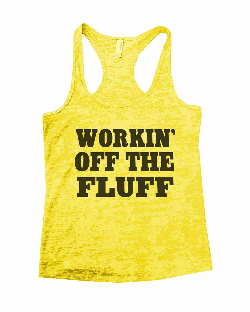 Working Off The Fluff Burnout Tank Top By Funny Threadz Funny Shirt Small / Yellow