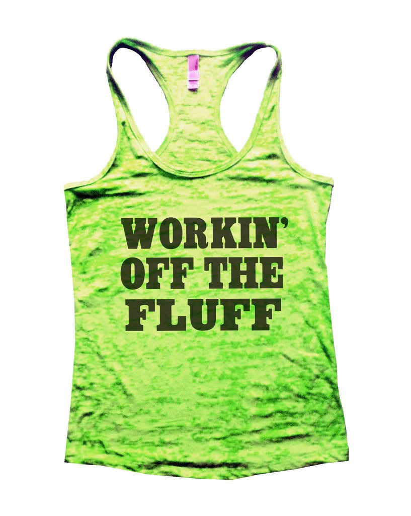 Working Off The Fluff Burnout Tank Top By Funny Threadz Funny Shirt Small / Neon Green