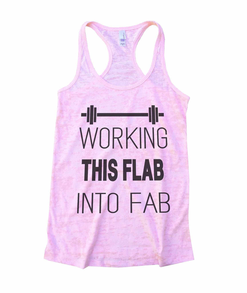 Working This Flab Into Fab Burnout Tank Top By Funny Threadz Funny Shirt Small / Light Pink