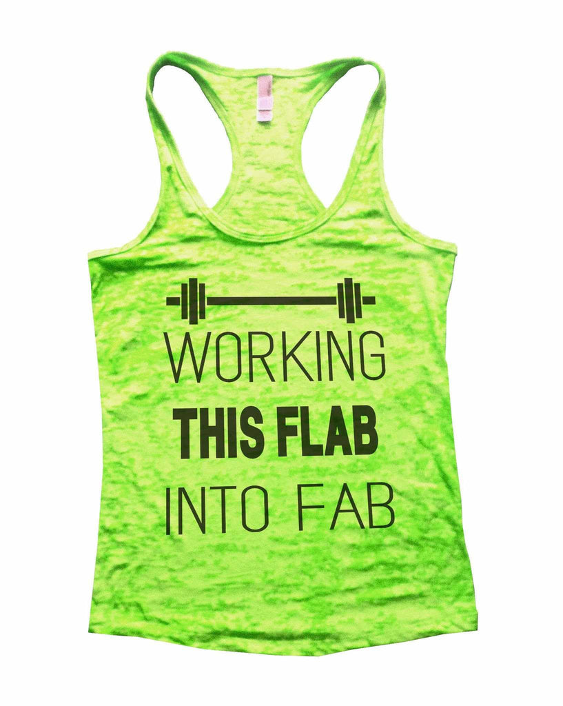 Working This Flab Into Fab Burnout Tank Top By Funny Threadz Funny Shirt Small / Neon Green