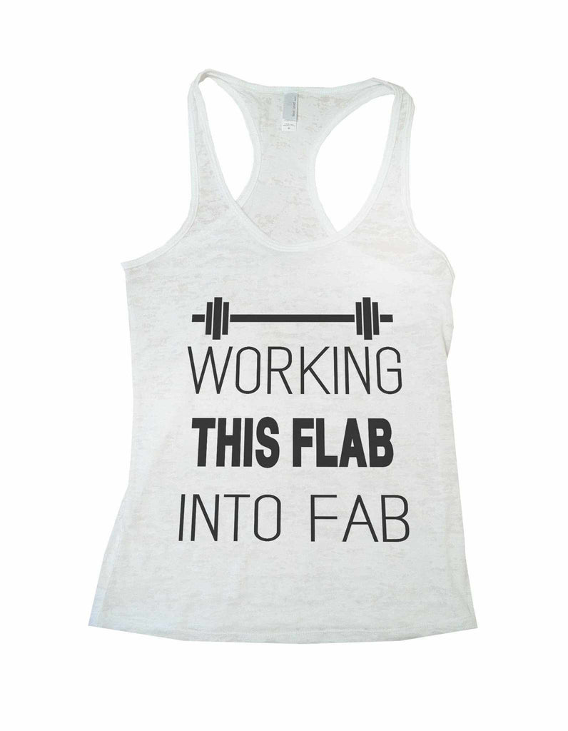Working This Flab Into Fab Burnout Tank Top By Funny Threadz Funny Shirt Small / White