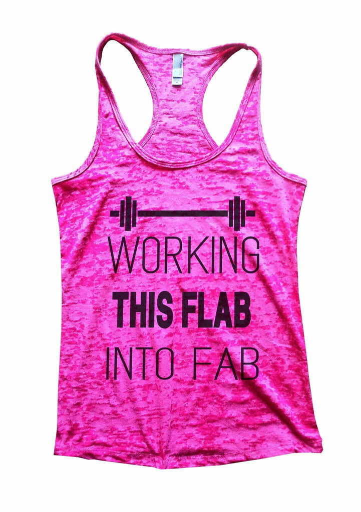 Working This Flab Into Fab Burnout Tank Top By Funny Threadz Funny Shirt Small / Shocking Pink