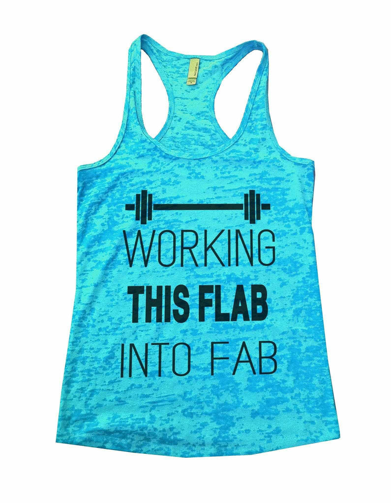 Working This Flab Into Fab Burnout Tank Top By Funny Threadz Funny Shirt Small / Tahiti Blue
