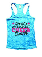 World's Awesomest Cheer Coach Burnout Tank Top By Funny Threadz Funny Shirt Small / Tahiti Blue