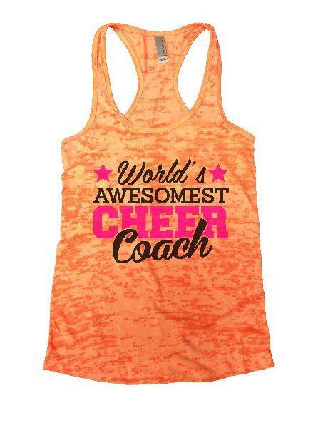 World's Awesomest Cheer Coach Burnout Tank Top By Funny Threadz Funny Shirt Small / Neon Orange
