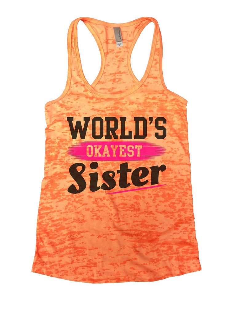 World's Okayest Sister Burnout Tank Top By Funny Threadz Funny Shirt Small / Neon Orange