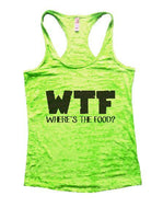 WTF Where's The Food? Burnout Tank Top By Funny Threadz Funny Shirt Small / Neon Green