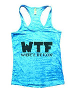 WTF Where's The Food? Burnout Tank Top By Funny Threadz Funny Shirt Small / Tahiti Blue