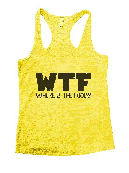WTF Where's The Food? Burnout Tank Top By Funny Threadz Funny Shirt Small / Yellow