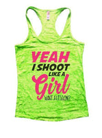 Yeah I Shoot Like A Girl Want A Lesson? Burnout Tank Top By Funny Threadz Funny Shirt Small / Neon Green