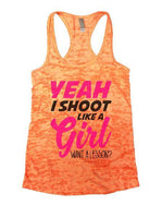 Yeah I Shoot Like A Girl Want A Lesson? Burnout Tank Top By Funny Threadz Funny Shirt Small / Neon Orange