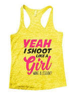 Yeah I Shoot Like A Girl Want A Lesson? Burnout Tank Top By Funny Threadz Funny Shirt Small / Yellow