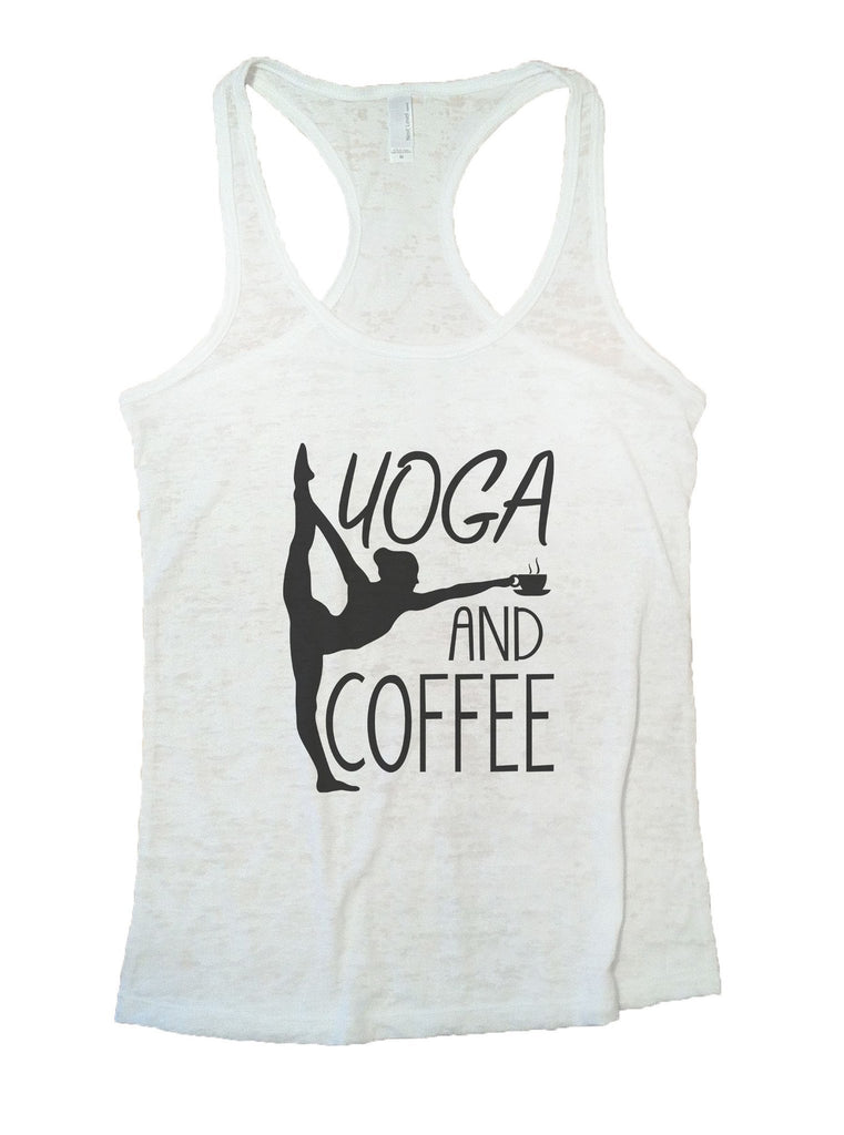 Yoga And Coffee Burnout Tank Top By Funny Threadz Funny Shirt Small / White