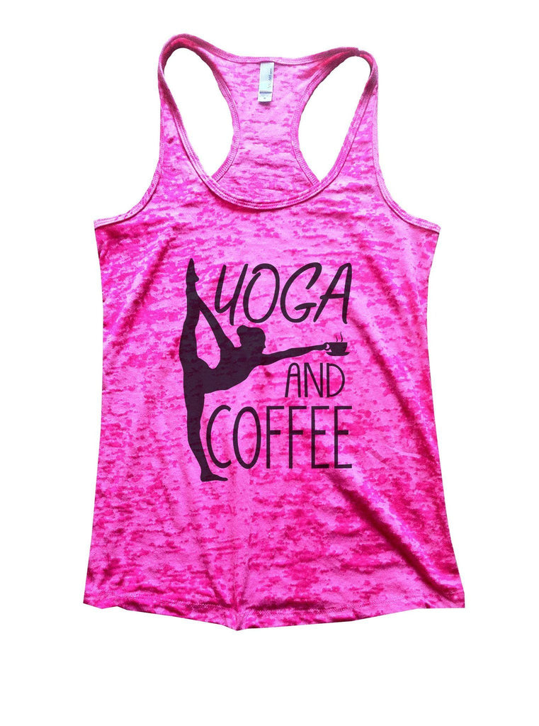 Yoga And Coffee Burnout Tank Top By Funny Threadz Funny Shirt Small / Shocking Pink