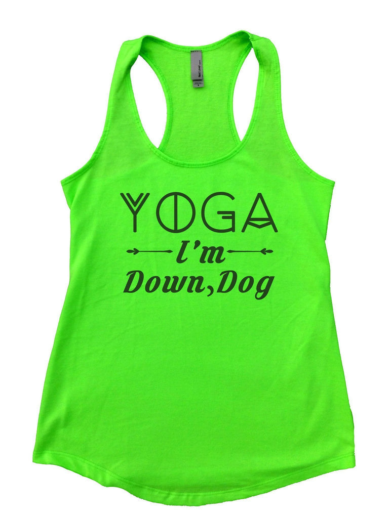 Yoga I'm Down, Dog Womens Workout Tank Top Funny Shirt Small / Neon Green