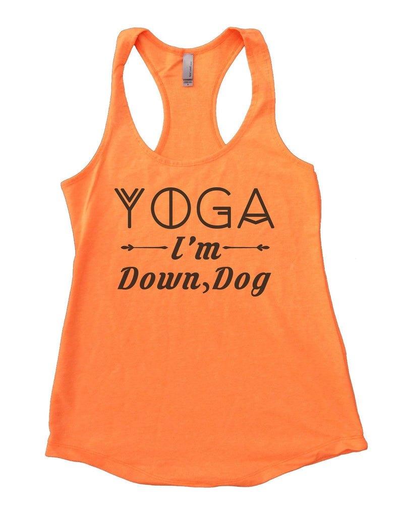 Yoga I'm Down, Dog Womens Workout Tank Top Funny Shirt Small / Neon Orange