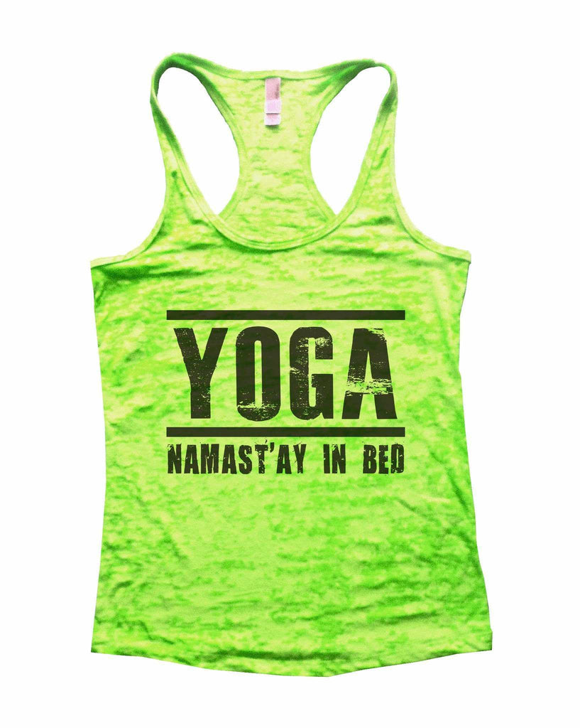 Yoga Namast'ay In Bed Burnout Tank Top By Funny Threadz Funny Shirt Small / Neon Green