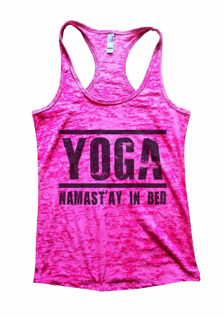 Yoga Namast'ay In Bed Burnout Tank Top By Funny Threadz Funny Shirt Small / Shocking Pink