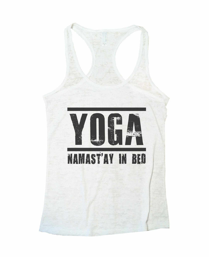 Yoga Namast'ay In Bed Burnout Tank Top By Funny Threadz Funny Shirt Small / White