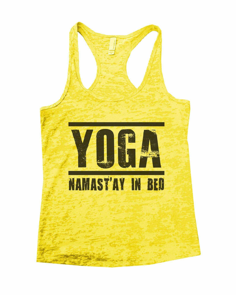 Yoga Namast'ay In Bed Burnout Tank Top By Funny Threadz Funny Shirt Small / Yellow