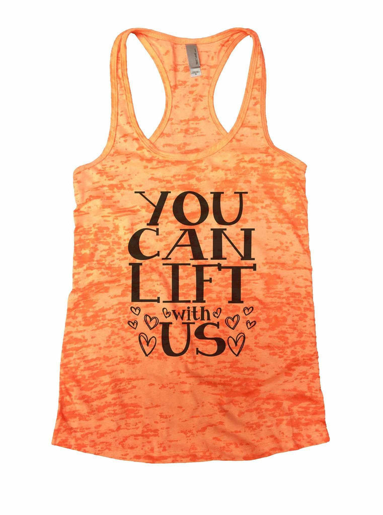 You Can Lift With Us Burnout Tank Top By Funny Threadz Funny Shirt Small / Neon Orange