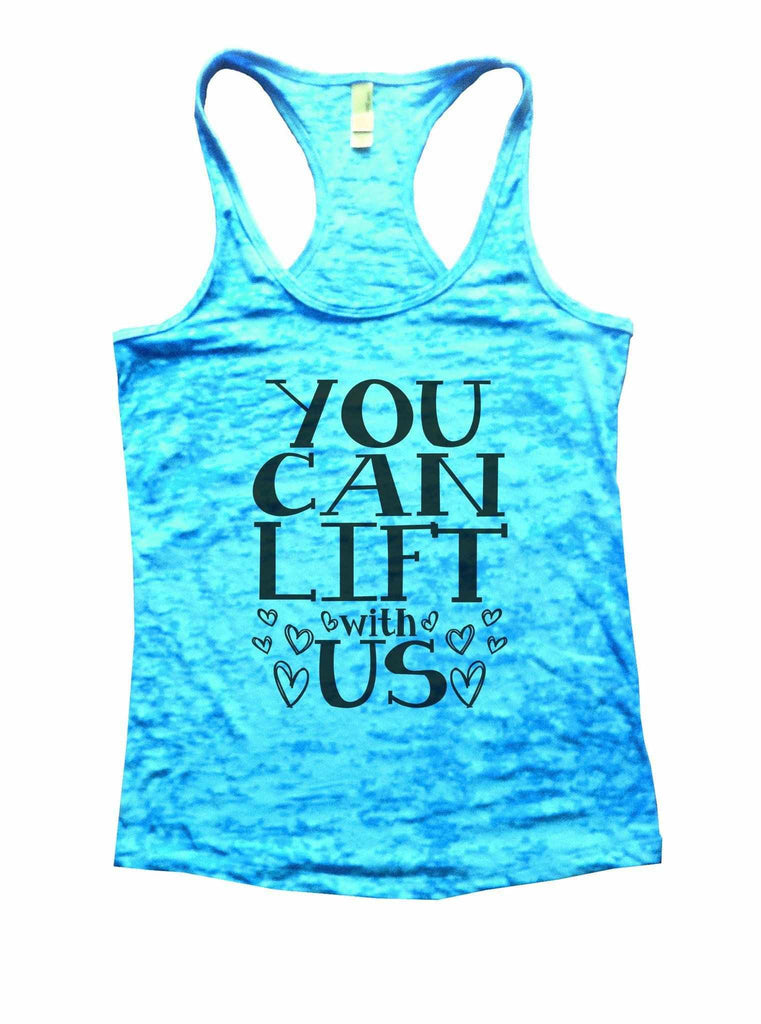 You Can Lift With Us Burnout Tank Top By Funny Threadz Funny Shirt Small / Tahiti Blue