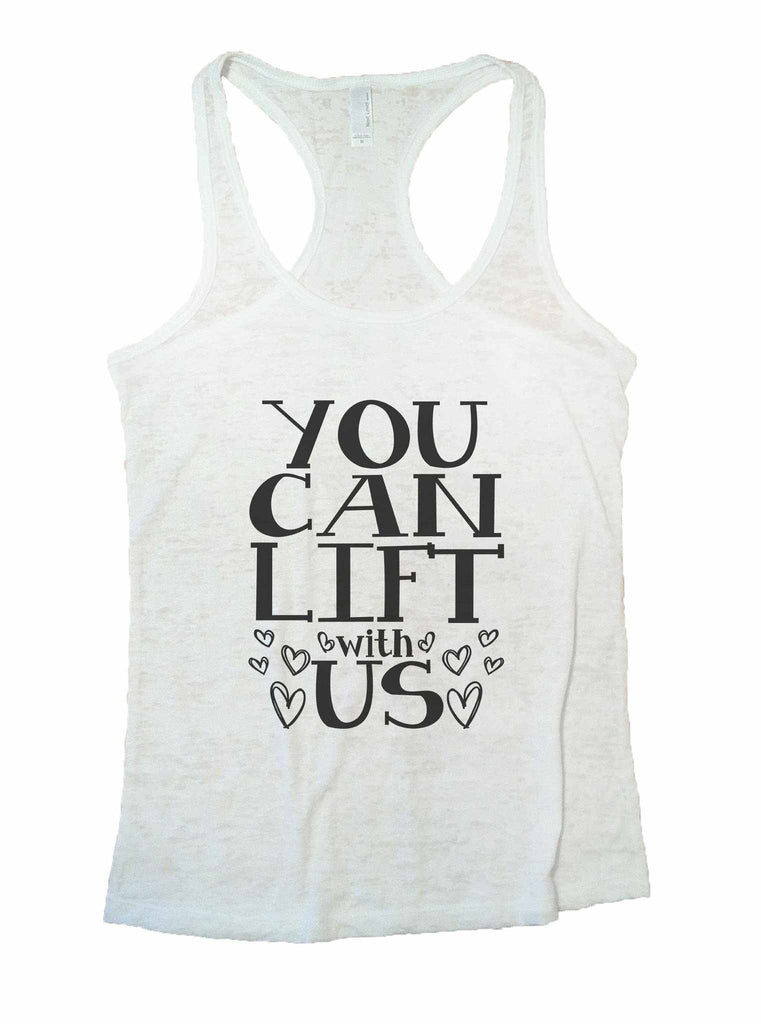 You Can Lift With Us Burnout Tank Top By Funny Threadz Funny Shirt Small / White
